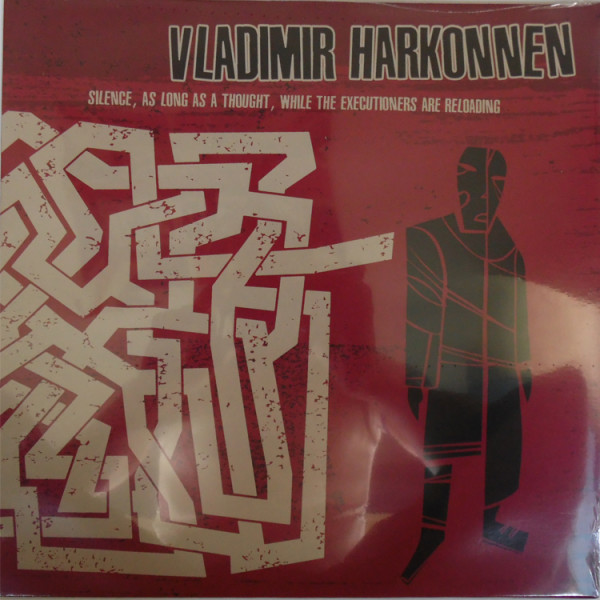 Vladimir Harkonnen ‎– Silence, As Long As A Thought, While The Executioners Are Reloading