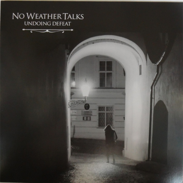 No Weather Talks ‎– Undoing Defeat (LP)